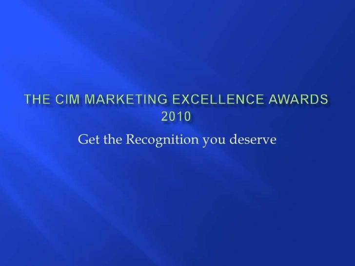 The Cim Marketing Excellence Awards 2010 Presentation