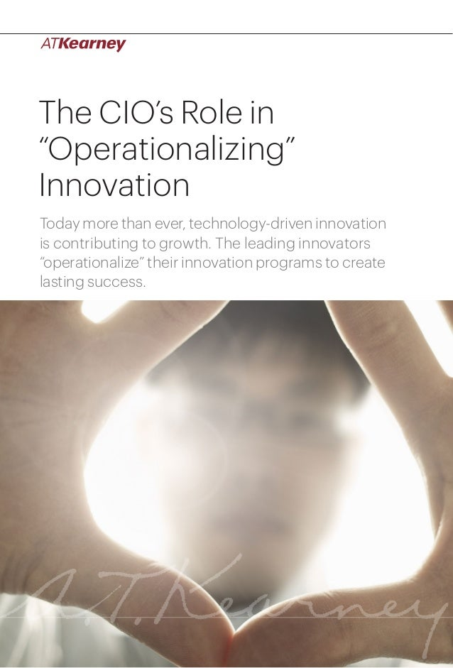 "The CIO's Role in ""Operationalizing"" Innovation Today more than ever, technology-driven innovation is contributing to grow..."
