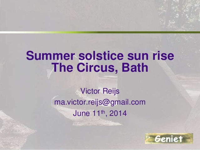 Summer solstice sun rise The Circus, Bath Victor Reijs ma.victor.reijs@gmail.com June 11th, 2014