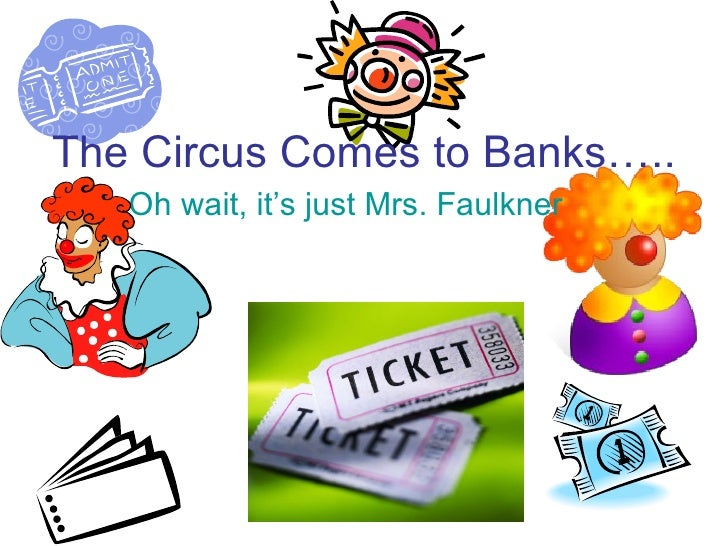 The Circus Comes to Banks….. Oh wait, it's just Mrs. Faulkner
