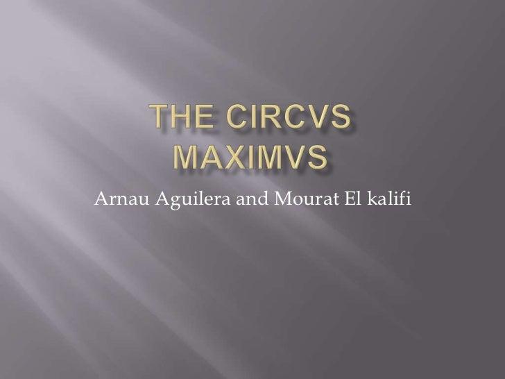 The circVsMAXiMvS<br />Arnau Aguileraand Mourat El kalifi<br />