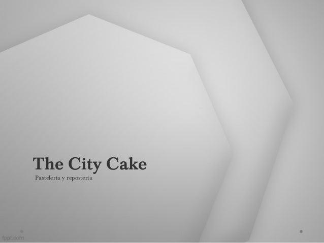 The City Cake  Pastelería y repostería