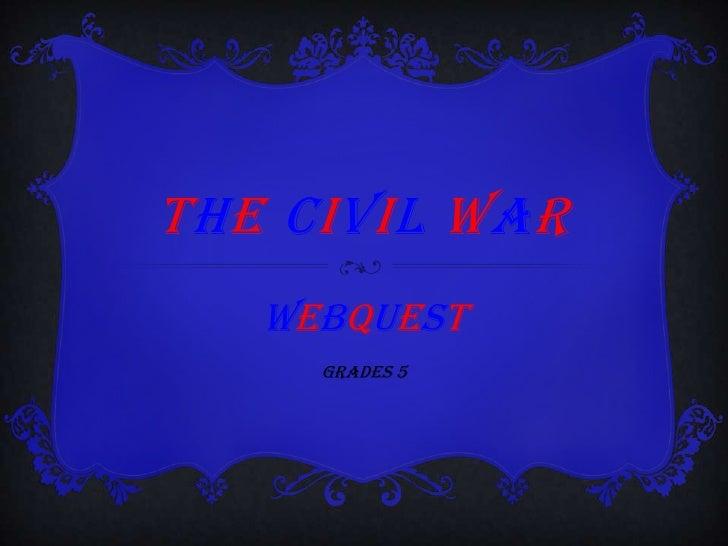 The civil war webquest