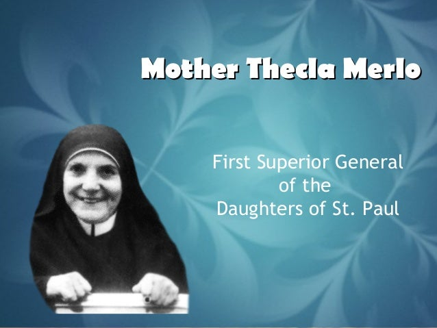 Mother Thecla Merlo First Superior General of the Daughters of St. Paul