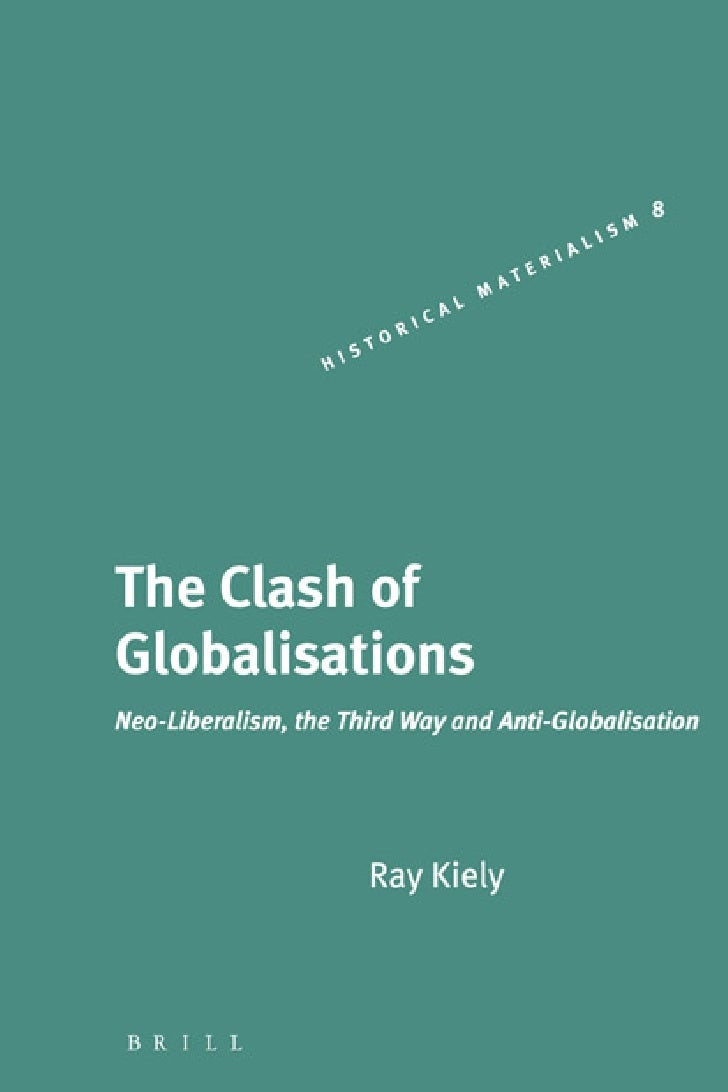 The clash of_globalisations__neo_liberalism__the_third_way_and_anti_globalisation