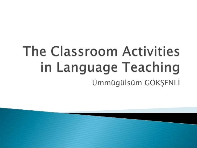 The classroom activities in language teaching ..