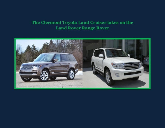 The Clermont Toyota Land Cruiser takes on the Land Rover Range Rover!