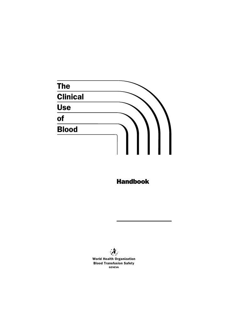 The Clinical Use of Blood                              Handbook                World Health Organization            Blood ...