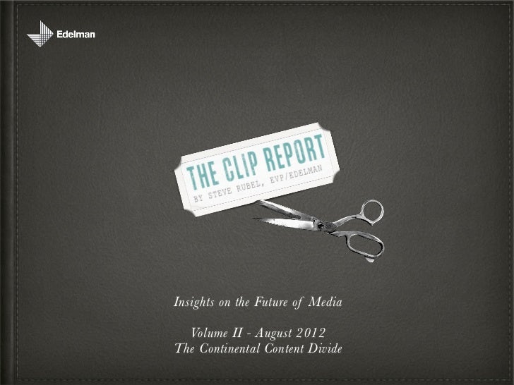 Insights on the Future of Media  Volume II - August 2012The Continental Content Divide