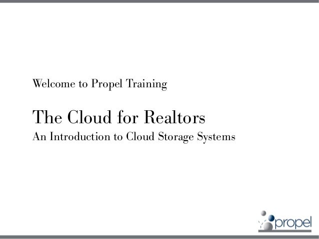 Coldwell Banker Propel Training - Introduction to Cloud Storage Systems