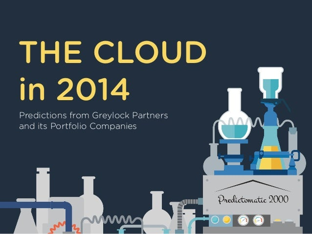 THE CLOUD in 2014 Predictions from Greylock Partners and its Portfolio Companies