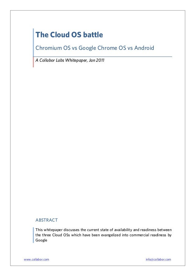 The Cloud OS battle       Chromium OS vs Google Chrome OS vs Android       A Collabor Labs Whitepaper, Jan 2011       ABST...