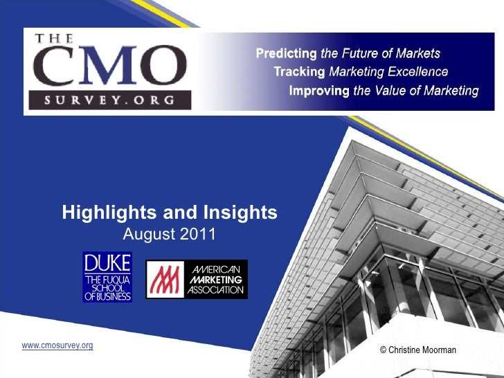 Highlights and Insights                    August 2011www.cmosurvey.org                  © Christine Moorman