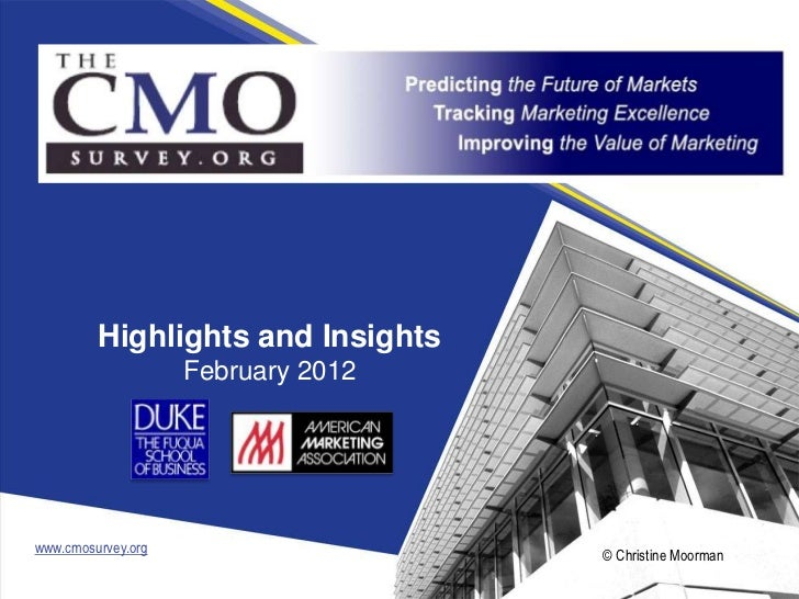 Highlights and Insights                    February 2012www.cmosurvey.org                   © Christine Moorman