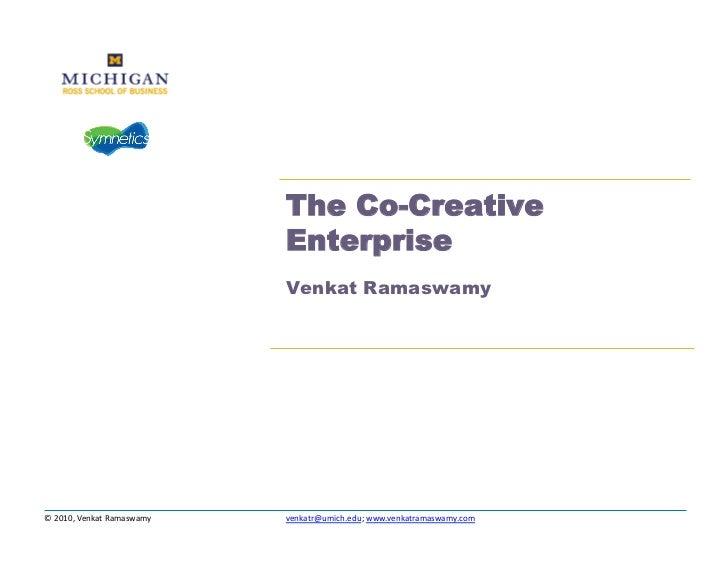 The Co-Creative                                            Enterprise                                            Venkat Ra...