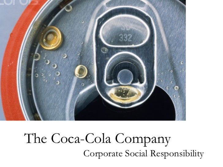 corporate social responsibility in the coca cola company Social responsibility as risk management:  the coca-cola company,  corporate social responsibility programs can play a central role in this context.