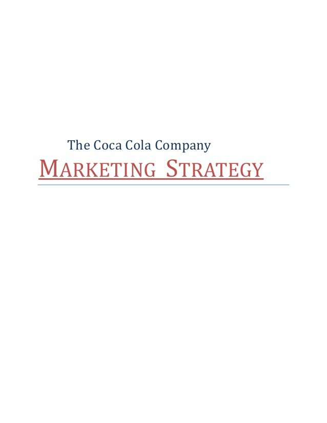 advertising strategy of coca cola essay example Case study: coca cola integrated marketing  coca cola advertising has historically been among the most  lessons from coca-cola's social media strategy:.