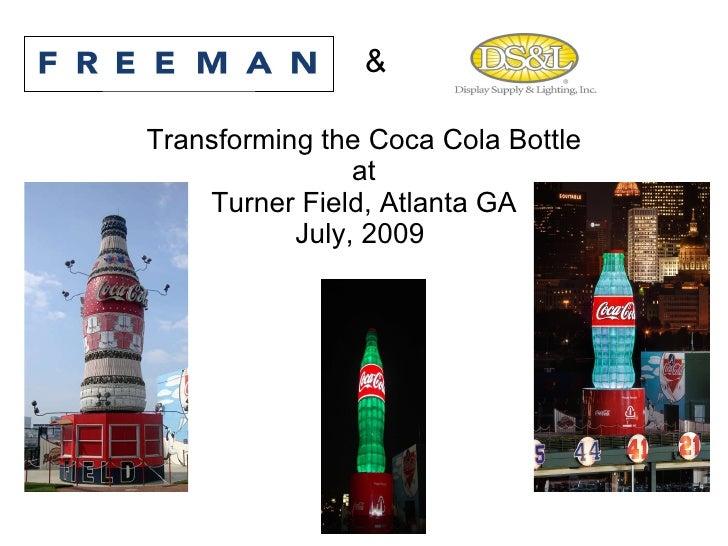 Transforming the Coca Cola Bottle at Turner Field, Atlanta GA July, 2009    &