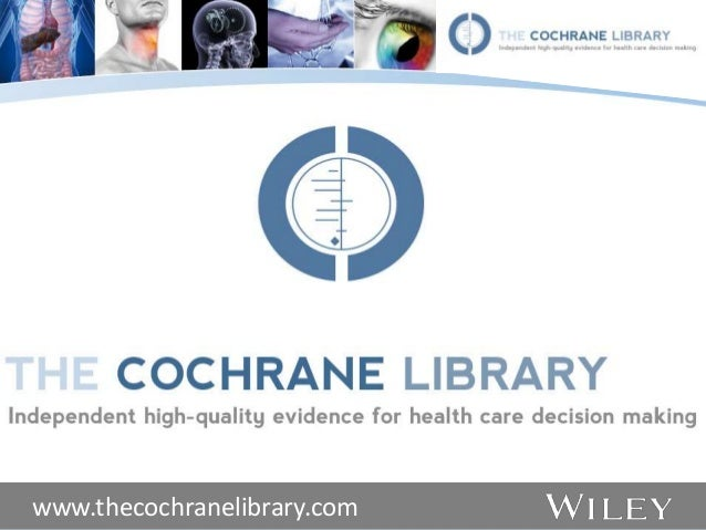 The cochrane library   an introduction for rheumatologists - 17 feb 2014