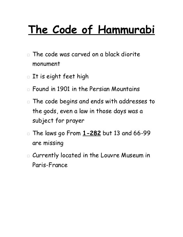 The Code of Hammurabi   The code was carved on a black diorite    monument   It is eight feet high   Found in 1901 in t...