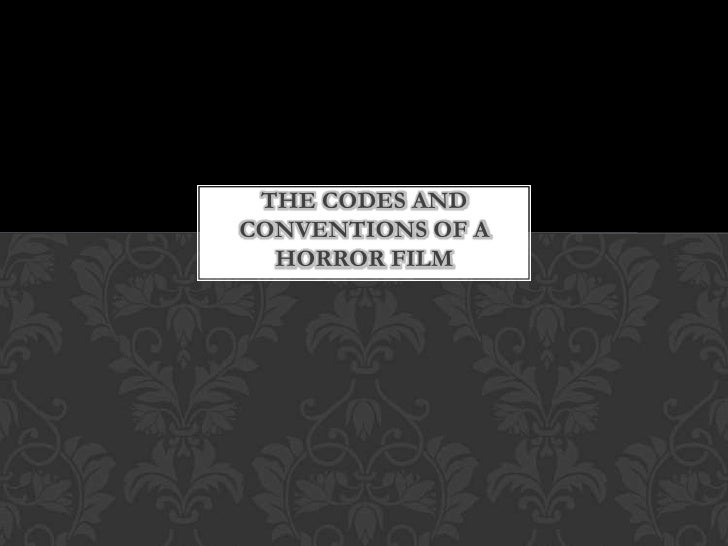The codes and conventions of a horror film