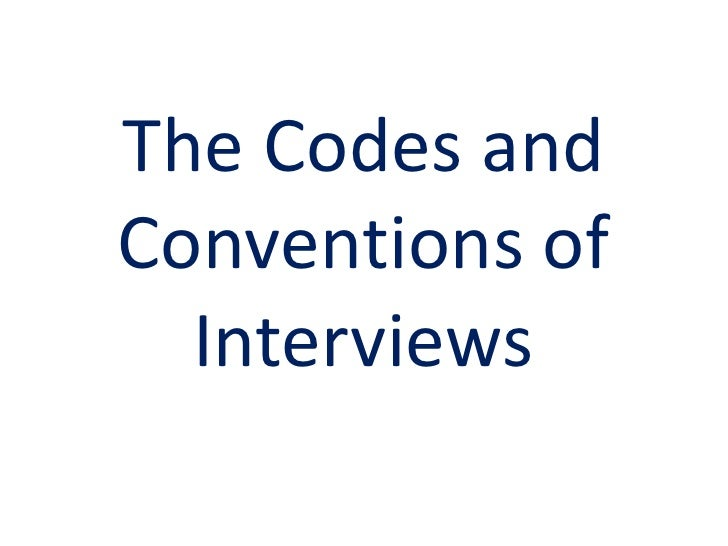 The Codes and Conventions of Interviews