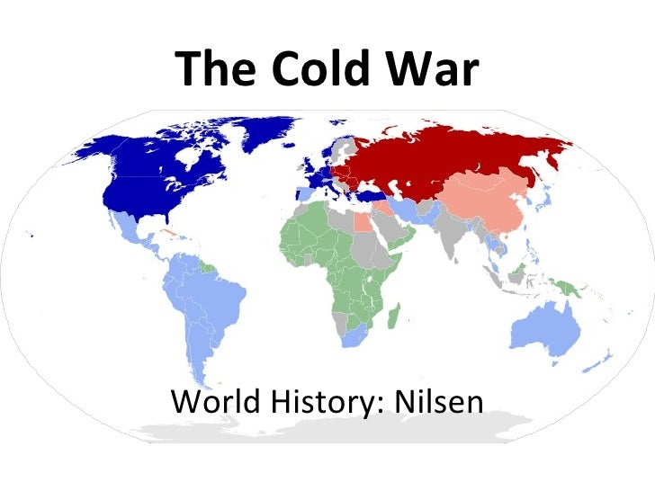 The Cold War World History: Nilsen