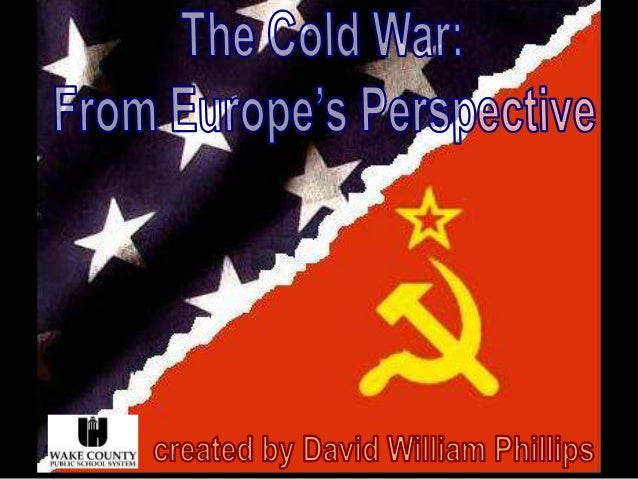 The cold war   european perspective