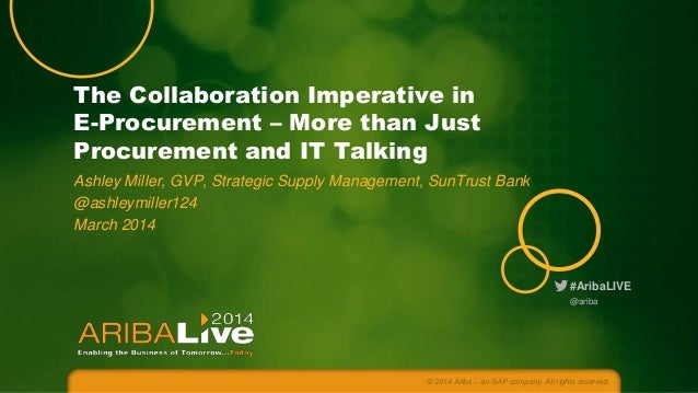 The Collaboration Imperative in E-Procurement – More than Just Procurement and IT Talking Ashley Miller, GVP, Strategic Su...