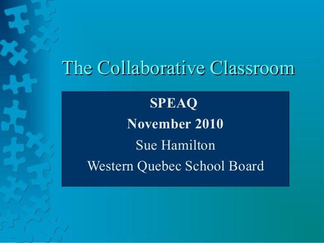 Collaborative Classroom Presentation : The collaborative classroom presentation