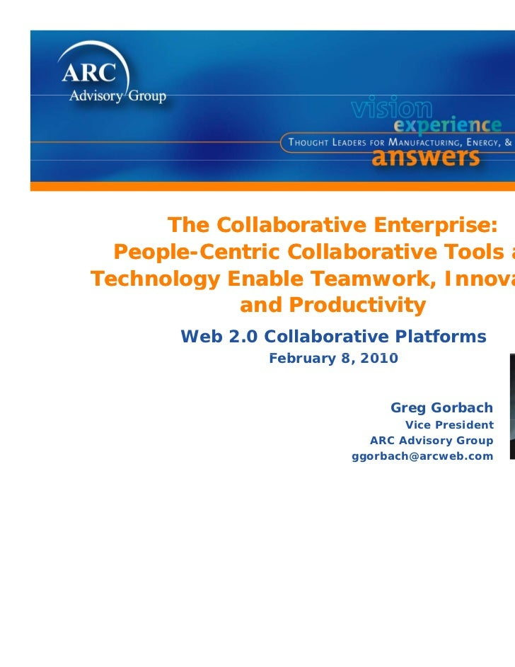 The Collaborative Enterprise:  People-Centric Collaborative Tools andTechnology Enable Teamwork, Innovation,            an...