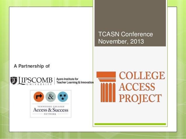 A Partnership of TCASN Conference November, 2013