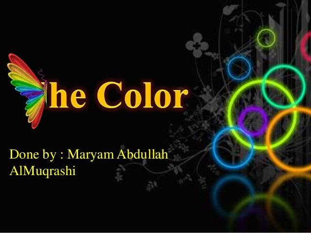 Done by : Maryam Abdullah AlMuqrashi