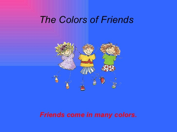 The Colorful Friends
