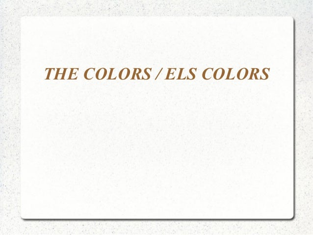 THE COLORS / ELS COLORS