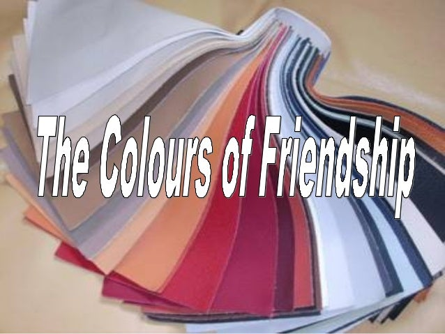 The Colours of Friendship