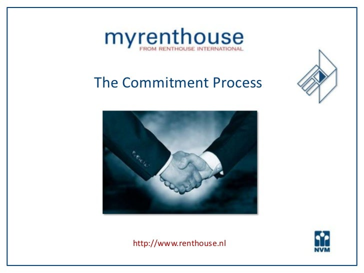 The Commitment Process     http://www.renthouse.nl