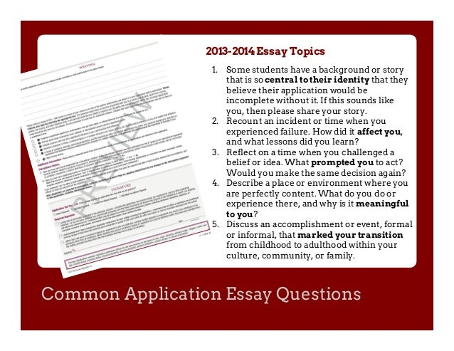 common app essay requirements 2014 The people behind the common application have just released the new essay prompts (pdf link) for college applicants who apply in the 2013-2014 admissions season as noted in the common application board of directors' announcement, these new prompts are the result of two years of discussion.
