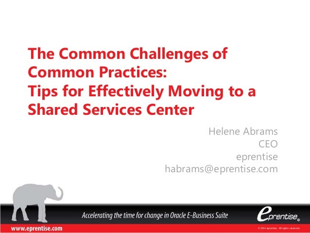 The Common Challenges of Common Practices: Tips for Effectively Moving to a Shared Services Center