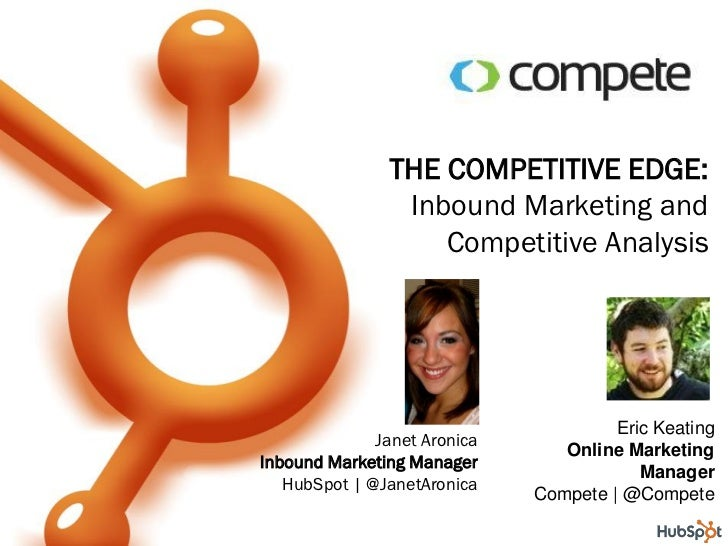 THE COMPETITIVE EDGE:                 Inbound Marketing and                    Competitive Analysis                       ...