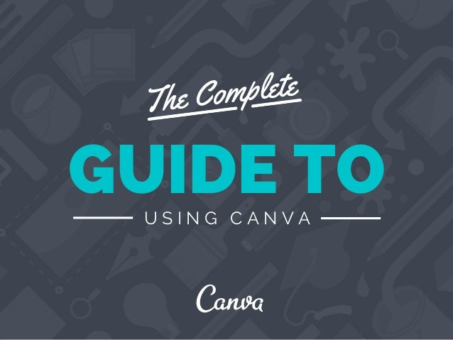 The Complete Beginners Guide to Using Canva