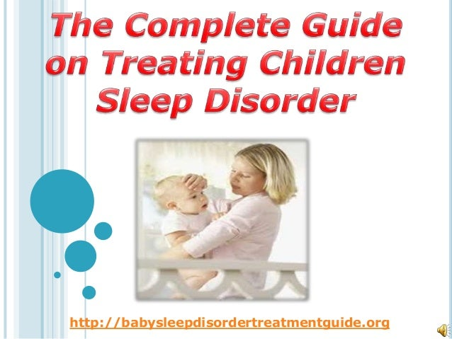 The complete guide on treating children sleep disorder