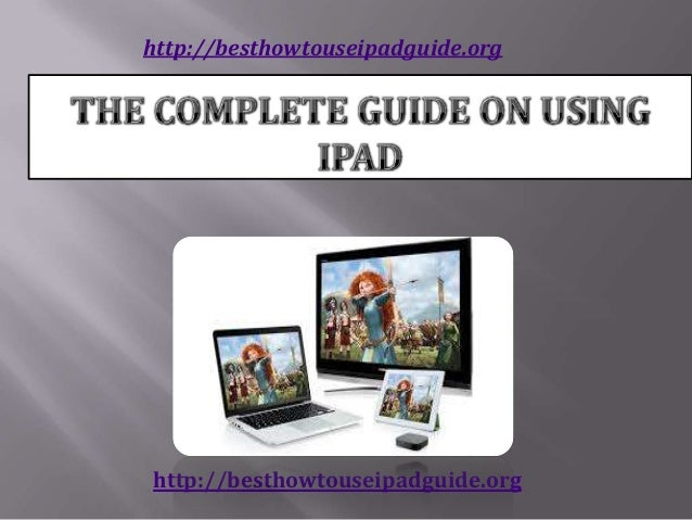 The complete guide on using i pad