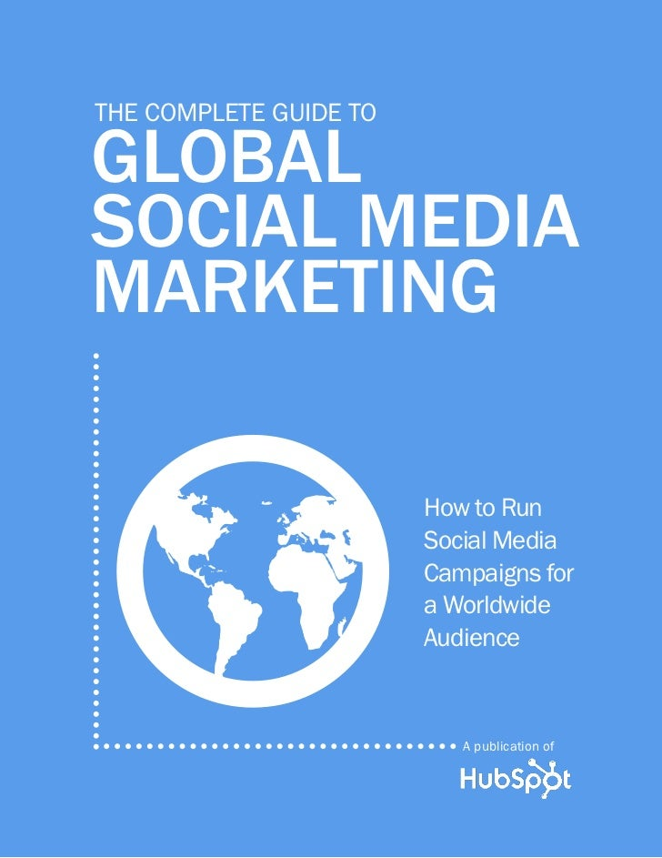 The complete Guide toglobalsocial mediamarketingG                       How to Run                        Social Media    ...