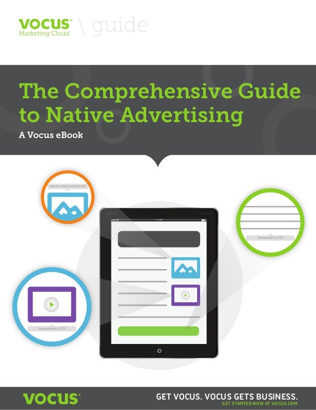 guide  The Comprehensive Guide to Native Advertising  The Comprehensive Guide to Native Advertising A Vocus eBook  Paid Fo...
