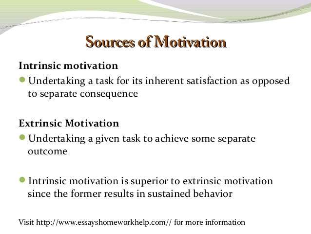 intrinsic motivation is ideal essay Intrinsic motivation vs extrinsic motivation intrinsic motivation is driven by an individual's personal interest in an activity the intrinsic motivation is spurred by an individual's personality or behavior rather than external pressure.