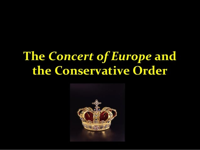 The Concert of Europe and the Conservative Political Order