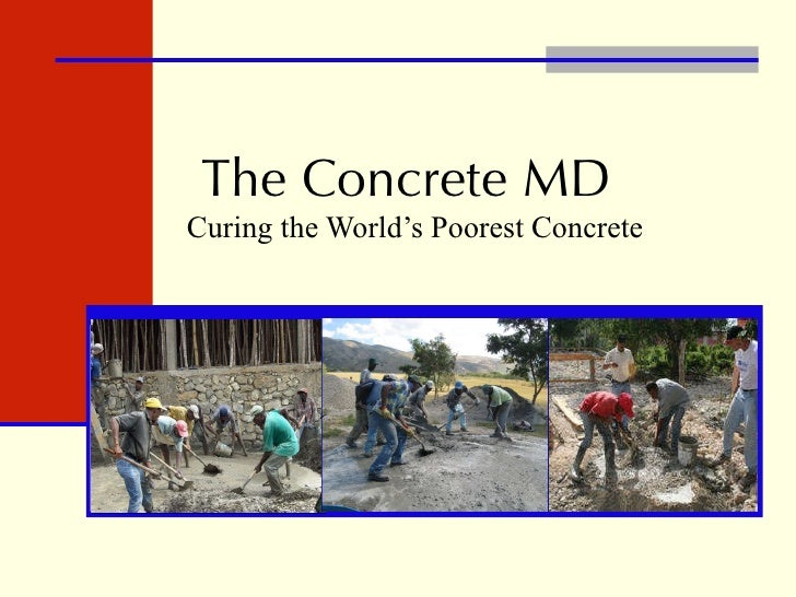The Concrete MD Curing the World's Poorest Concrete
