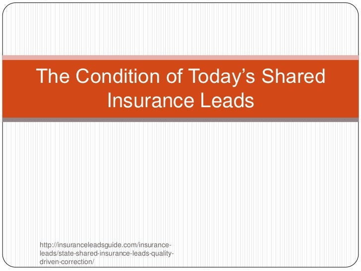 The condition of today's shared insurance leads
