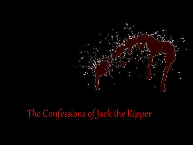 The Confessions of Jack the Ripper